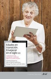 Edades en transición. Envejecer en el siglo XXI: Edades, condiciones de vida, participación e incorporación tecnológica en el cambio de época