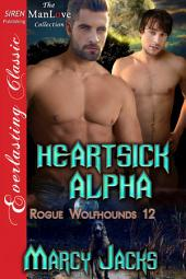 Heartsick Alpha [Rogue Wolfhounds 12]