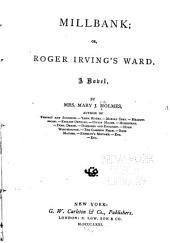 Millbank: Or Roger Irving's Ward : a Novel