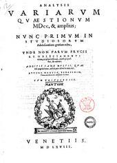 Analysis variarum quaestionum 1700. & amplius; autore Mantua, Benauidio, ..