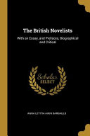 The British Novelists  With an Essay  and Prefaces  Biographical and Critical PDF