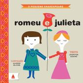O pequeno Shakespeare: Romeu e Julieta