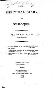 A Spiritual Diary and Soliloquies by J. Rutty, etc