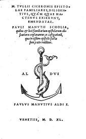Epistolae Familiares, Diligentius, Quam Quae Hactenus Exierunt, Emendatae ...