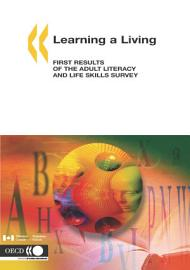 Learning A Living First Results Of The Adult Literacy And Life Skills Survey