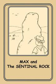Max And The Sentinel Rock