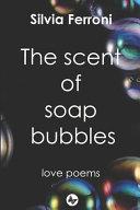 The Scent of Soap Bubbles