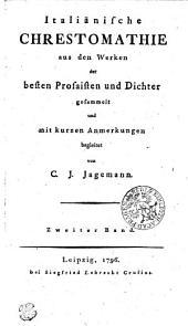 Italiänische CHRESTOMATHIE: aus dem Werken besten Prosaisten und Dichter. Zweiter Band, Band 2