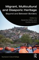 Migrant  Multicultural and Diasporic Heritage PDF