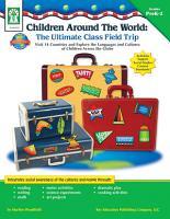 Children Around the World  The Ultimate Class Field Trip  Grades PK   2 PDF