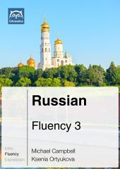 Russian Fluency 3 (Ebook + mp3): Glossika Mass Sentences
