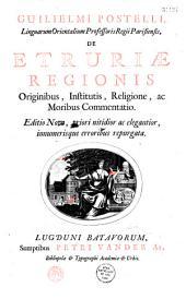 Guilielmi Postelli,... |de Etruriae regionis originibus, institutis, religione, ac moribus commentatio