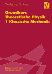 Grundkurs Theoretische Physik 1 Klassische Mechanik: Ausgabe 5