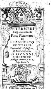 La finta Fiammetta. Fauola pastorale di Francesco Contarini dedicata all' illustriss. ... cardinale Scipione Borghesi