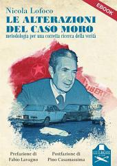 Le alterazioni del caso Moro: Metodologia per una corretta ricerca della verità