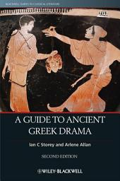 A Guide to Ancient Greek Drama: Edition 2