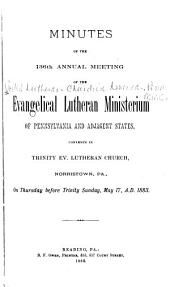 Minutes of the Proceedings of the Annual Convention of the Evangelical Lutheran Ministerium of Pennsylvania and the Adjacent States: Issues 136-142