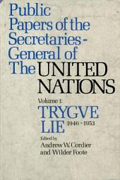 Public Papers of the Secretaries General of the United Nations: Volume 1