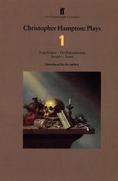 Christopher Hampton Plays 1: Total Eclipse; The Philanthropist; Savages; Treats