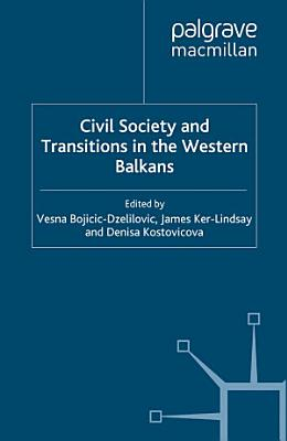 Civil Society and Transitions in the Western Balkans PDF