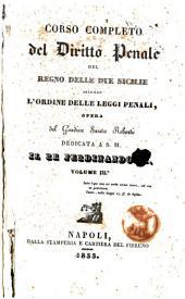 Corso completo del diritto penale del Regno delle Due Sicilie secondo l'ordine delle leggi penali opera del giudice Santo Roberti: 3, Volume 1