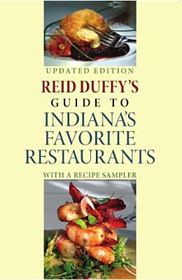 Reid Duffy s Guide to Indiana s Favorite Restaurants  Updated Edition PDF