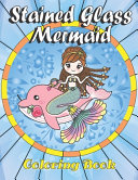 Stained Glass Mermaid Coloring Book