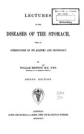 Lectures on the Diseases of the Stomach: With an Introduction on Its Anatomy and Physiology