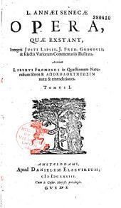 L. Annaei Senecae opera quae extant, integris Justii Lipsii, J. Fred. Gronovii, & selectis variorum commentariis illustrata