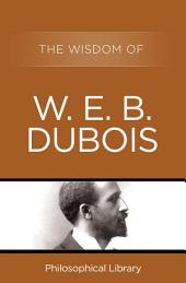 The Wisdom of W.E.B. DuBois