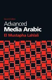 Advanced Media Arabic: Second Edition, الإصدار 2