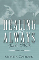 Healing It Is Always God s Will Study Guide PDF