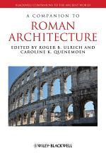 A Companion to Roman Architecture