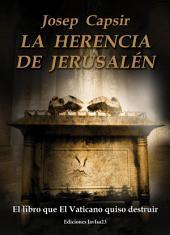 La herencia de Jerusalén: El libro que El Vaticano quiso destruir