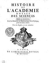 HISTOIRE DE L'ACADEMIE ROYALE DES SCIENCES. Année M. DCCXVIII. Avec les Mémoires de Mathématique & de Physique, pour la même Année. Tirés des Registres de cette Académie