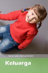 Keluarga dalam Islam(ILLUSTRATION): Penjelasan tentang Kedudukan Keluarga dan Unsur- unsurnya dalam Islam