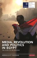Media  Revolution and Politics in Egypt PDF