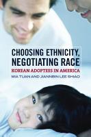 Choosing Ethnicity  Negotiating Race PDF