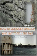 How to Conquer Boredom and Live to Tell the Tale
