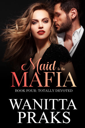 Maid to the Mafia  Totally Devoted