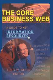 The Core Business Web: A Guide to Key Information Resources