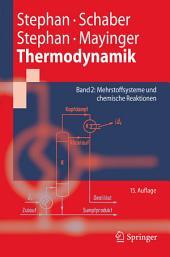 Thermodynamik - Grundlagen und technische Anwendungen: Band 2: Mehrstoffsysteme und chemische Reaktionen, Ausgabe 15