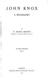 John Knox: A Biography, Volume 1
