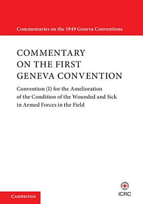 Commentary on the First Geneva Convention PDF