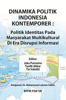 Dinamika Politik Indonesia Kontemporer   Politik Identitas Pada Masyarakat Multikultural Di Era Disrupsi Informasi PDF