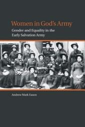 Women in God's Army: Gender and Equality in the Early Salvation Army