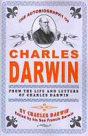 The Autobiography of Charles Darwin  By Charles Darwin   Edited by His Son Francis Darwin PDF