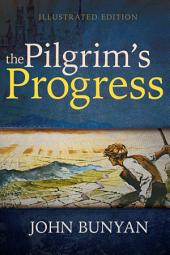 Pilgrim's Progress (Illustrated Edition)