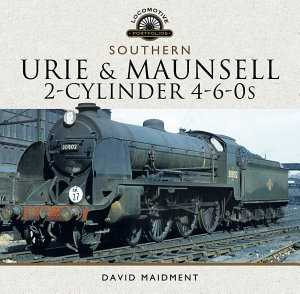 The Urie and Maunsell Cylinder 4 6 0s