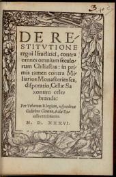 De Restitutione regni Israëlitici, contra omnes omnium seculorum Chiliastas, in primis tamen contra Miliarios Monasterienses, disputatio